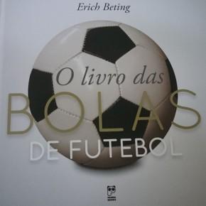 """Erich Beting lança """"O livro das Bolas deFutebol"""""""
